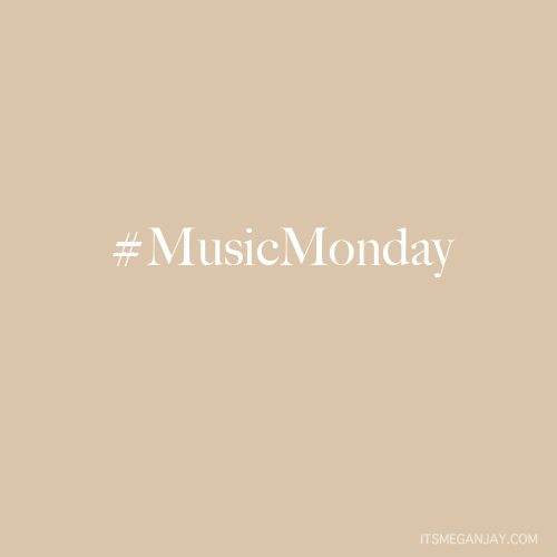 musicmonday_itsmeganjay